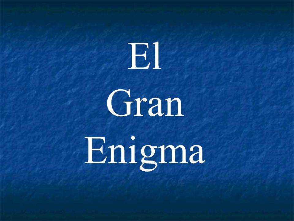El Gran Enigma