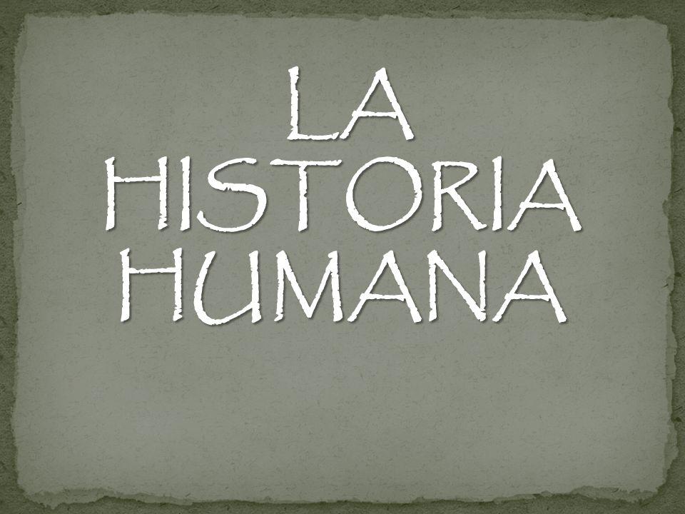 LA HISTORIA HUMANA
