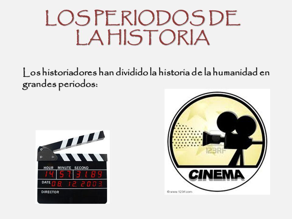 LOS PERIODOS DE LA HISTORIA