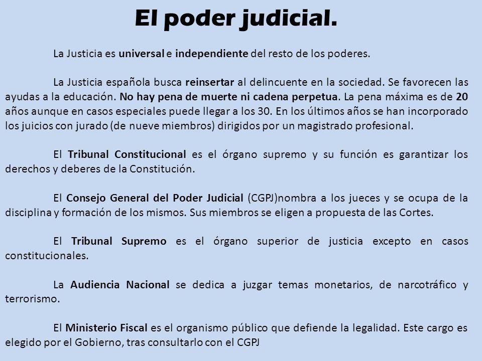 El poder judicial. La Justicia es universal e independiente del resto de los poderes.
