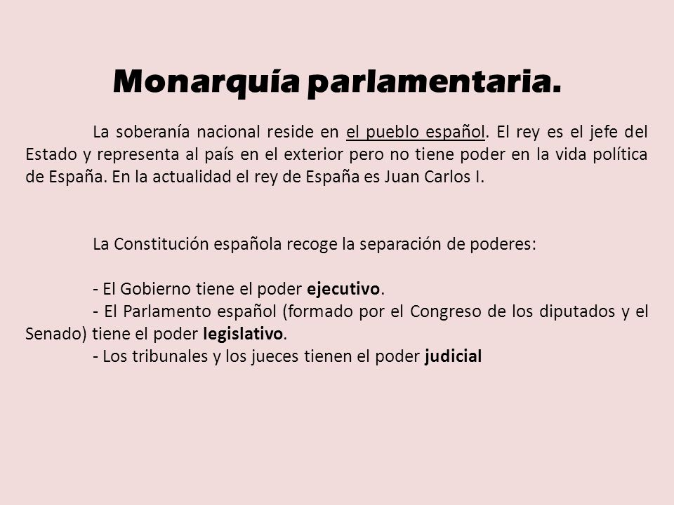 Monarquía parlamentaria.
