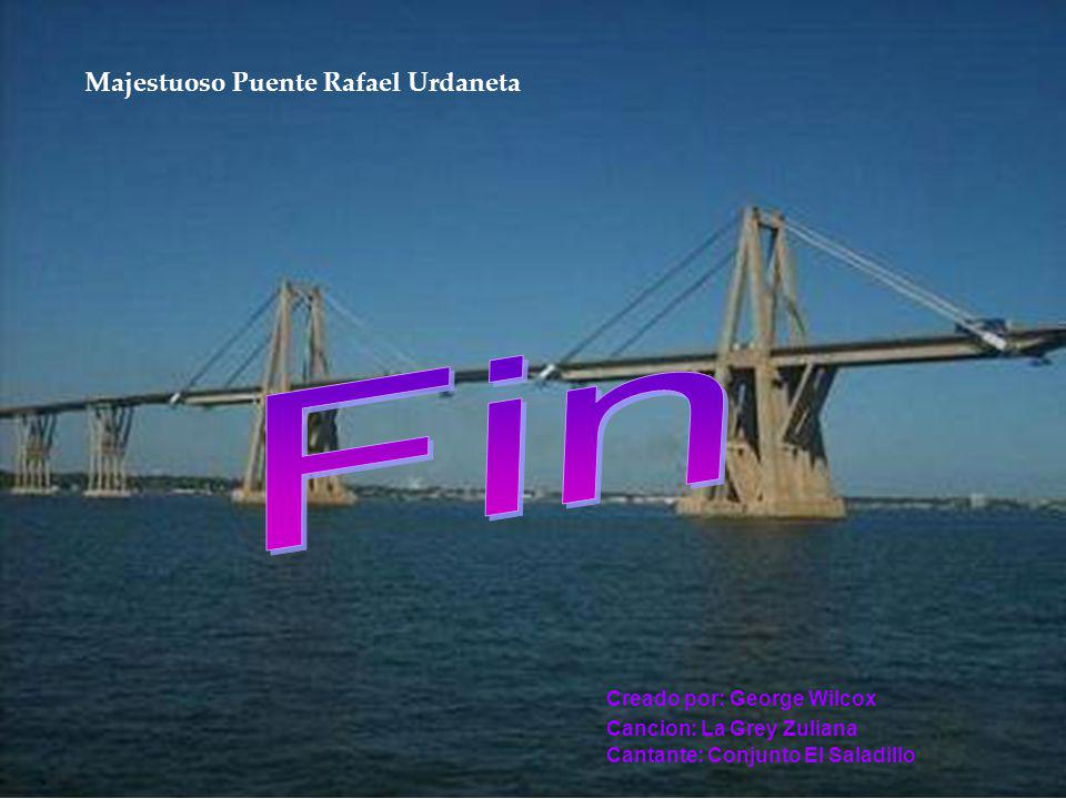 Fin Majestuoso Puente Rafael Urdaneta Creado por: George Wilcox