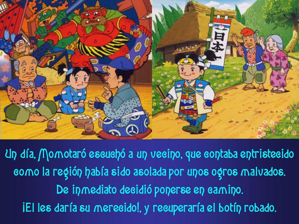 Un día, Momotaró escuchó a un vecino, que contaba entristecido como la región había sido asolada por unos ogros malvados.