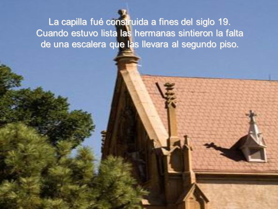 La capilla fué construida a fines del siglo 19
