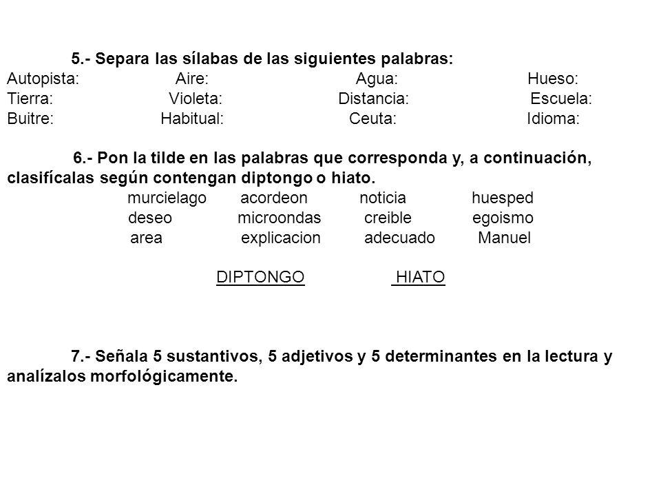 5.- Separa las sílabas de las siguientes palabras: