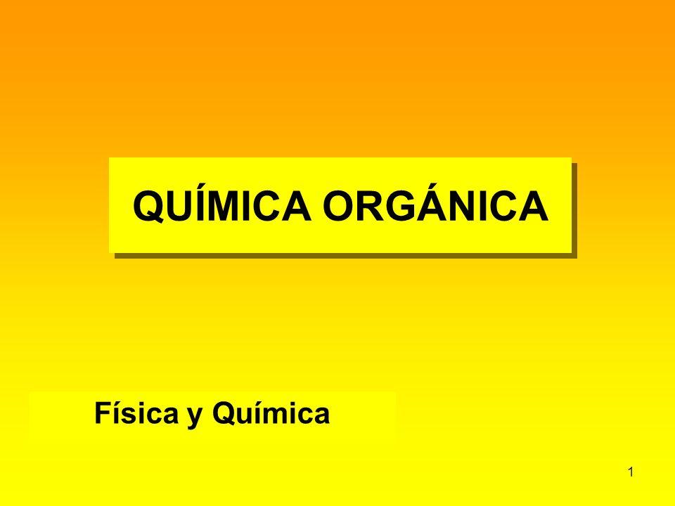 QUÍMICA ORGÁNICA Física y Química