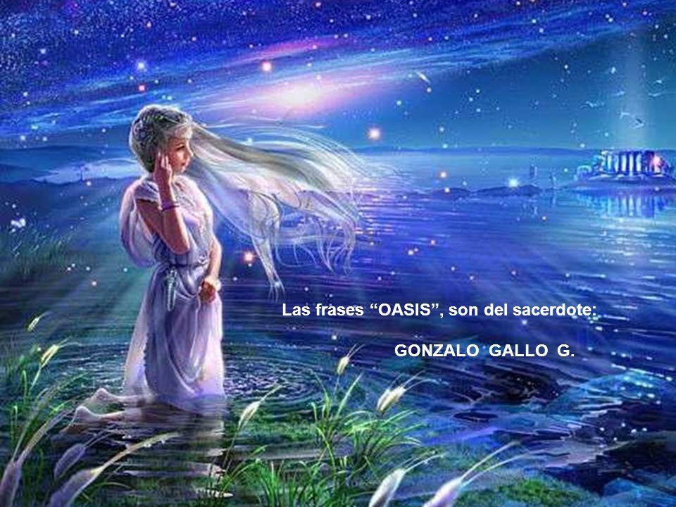 Las frases OASIS , son del sacerdote: