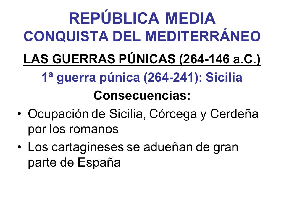 REPÚBLICA MEDIA CONQUISTA DEL MEDITERRÁNEO