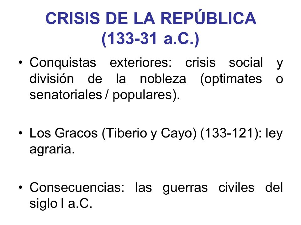 CRISIS DE LA REPÚBLICA (133-31 a.C.)