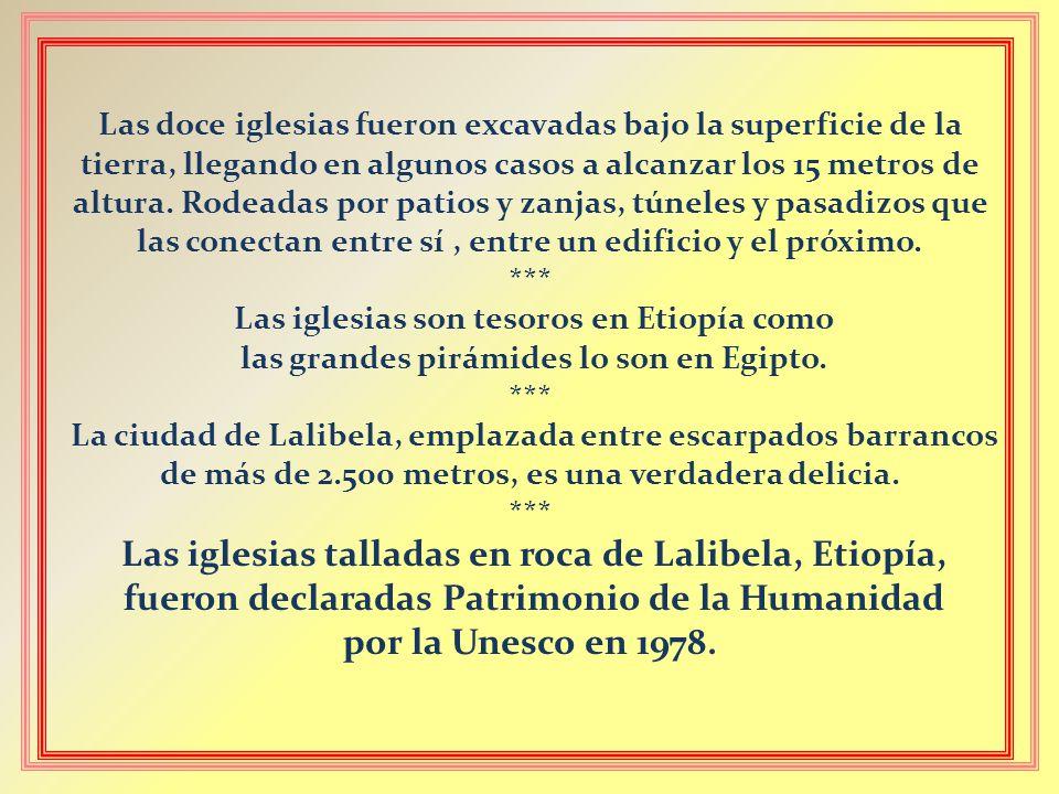 fueron declaradas Patrimonio de la Humanidad por la Unesco en 1978.