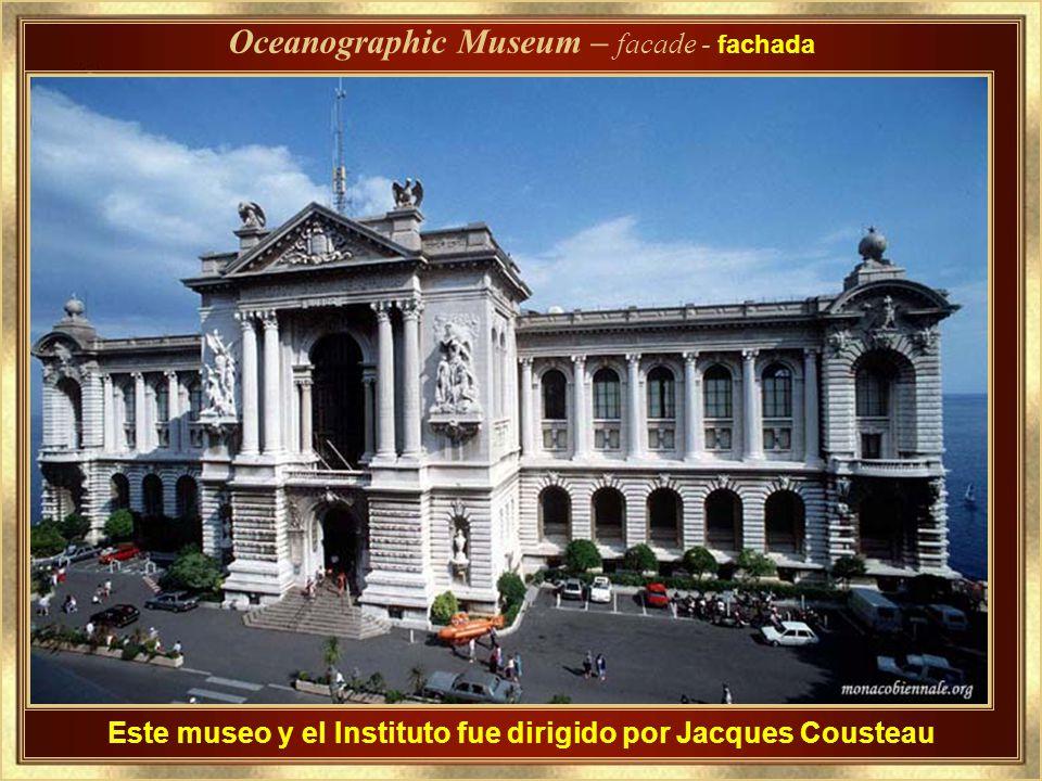 Este museo y el Instituto fue dirigido por Jacques Cousteau