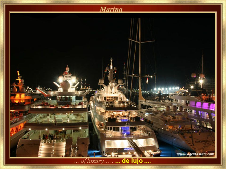 Marina ... of luxury… .. ... de lujo ....
