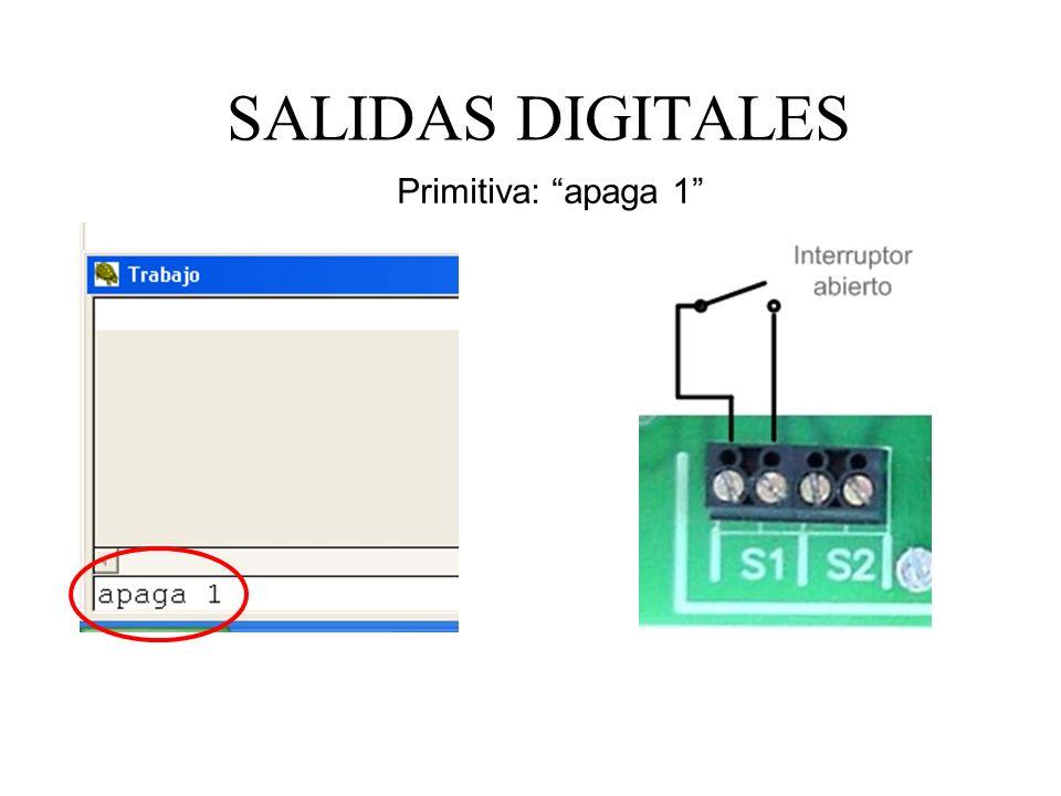 SALIDAS DIGITALES Primitiva: apaga 1