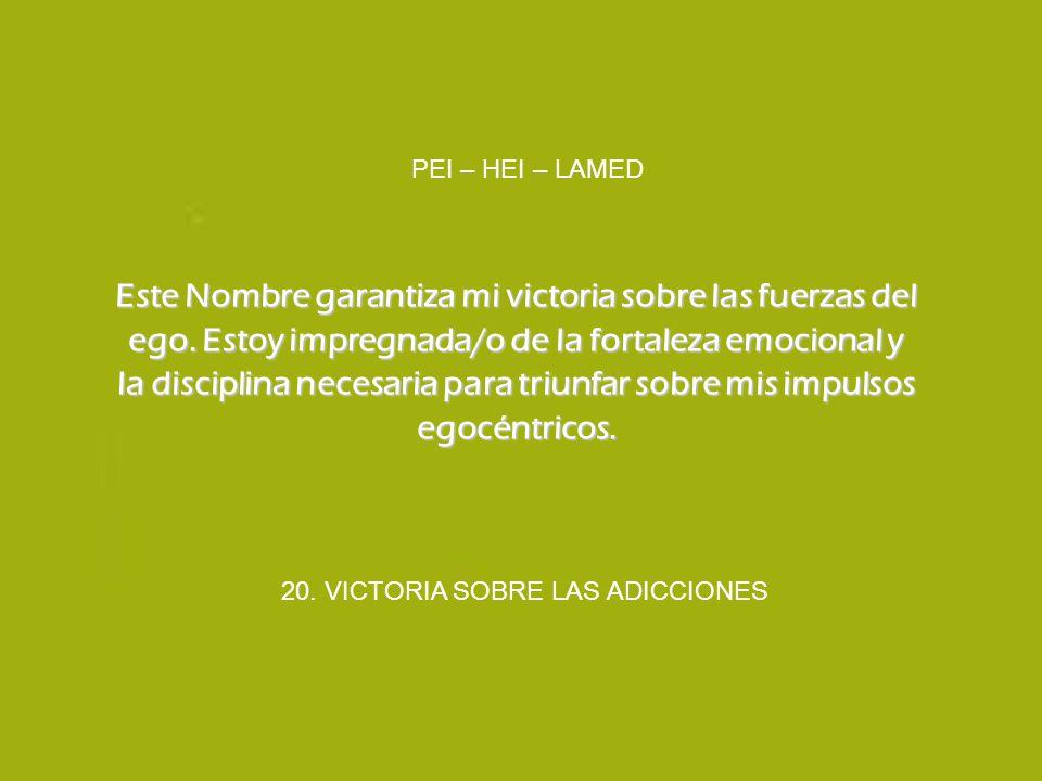 20. VICTORIA SOBRE LAS ADICCIONES