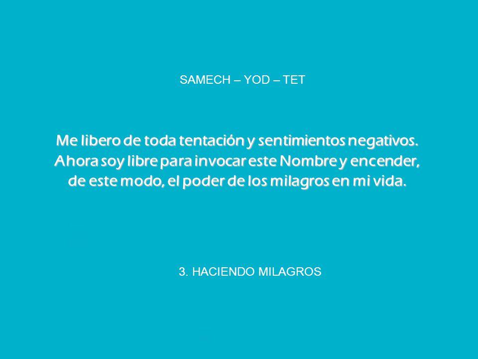 SAMECH – YOD – TET
