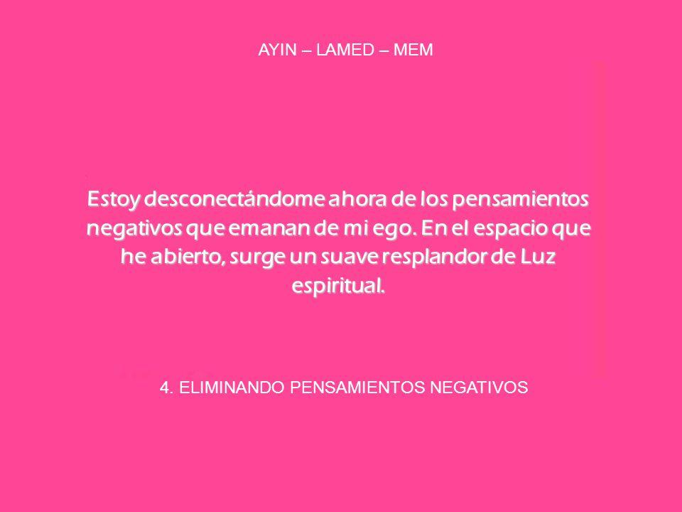 4. ELIMINANDO PENSAMIENTOS NEGATIVOS