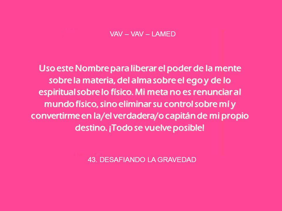 43. DESAFIANDO LA GRAVEDAD