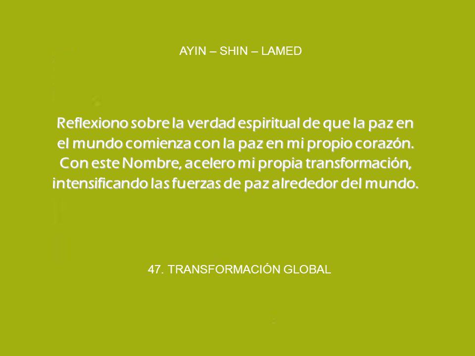 47. TRANSFORMACIÓN GLOBAL