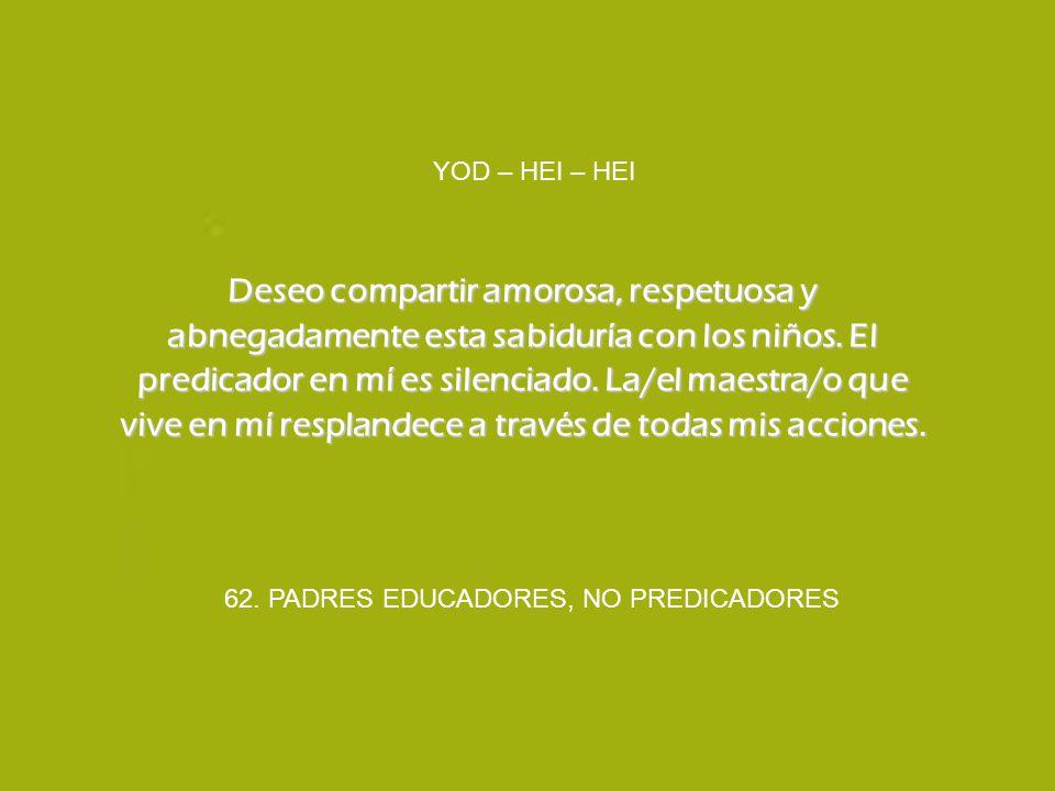62. PADRES EDUCADORES, NO PREDICADORES