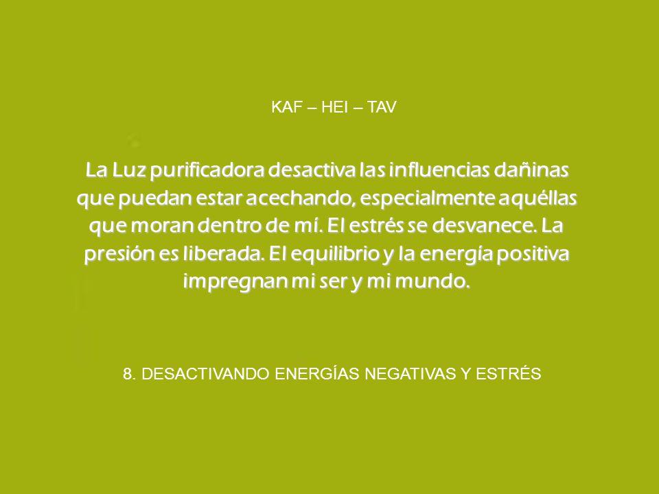 8. DESACTIVANDO ENERGÍAS NEGATIVAS Y ESTRÉS