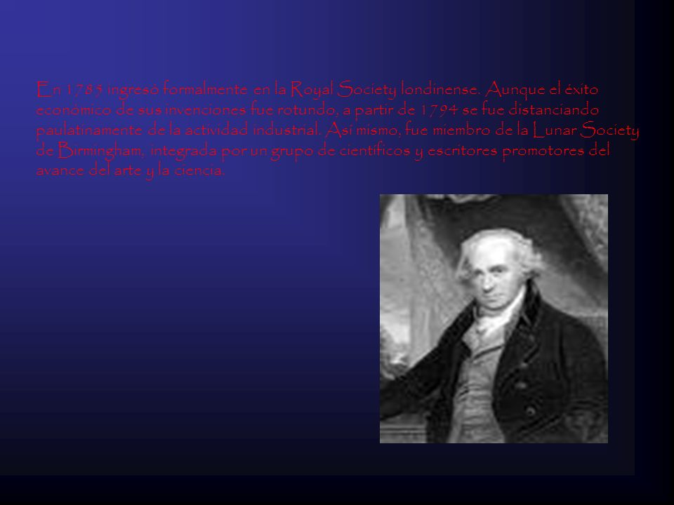 En 1785 ingresó formalmente en la Royal Society londinense