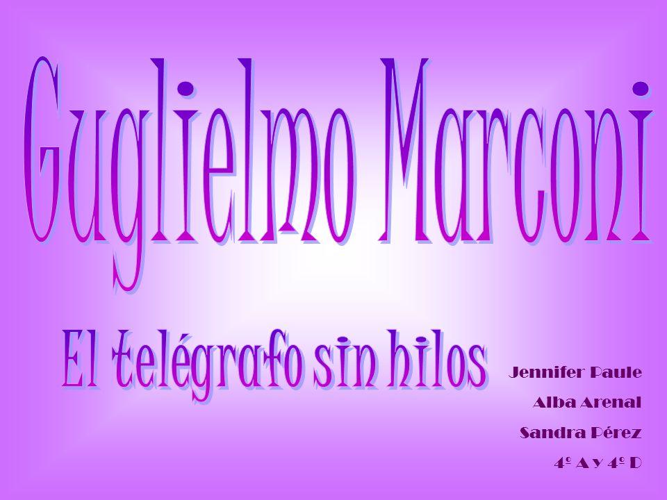 Guglielmo Marconi El telégrafo sin hilos Jennifer Paule Alba Arenal