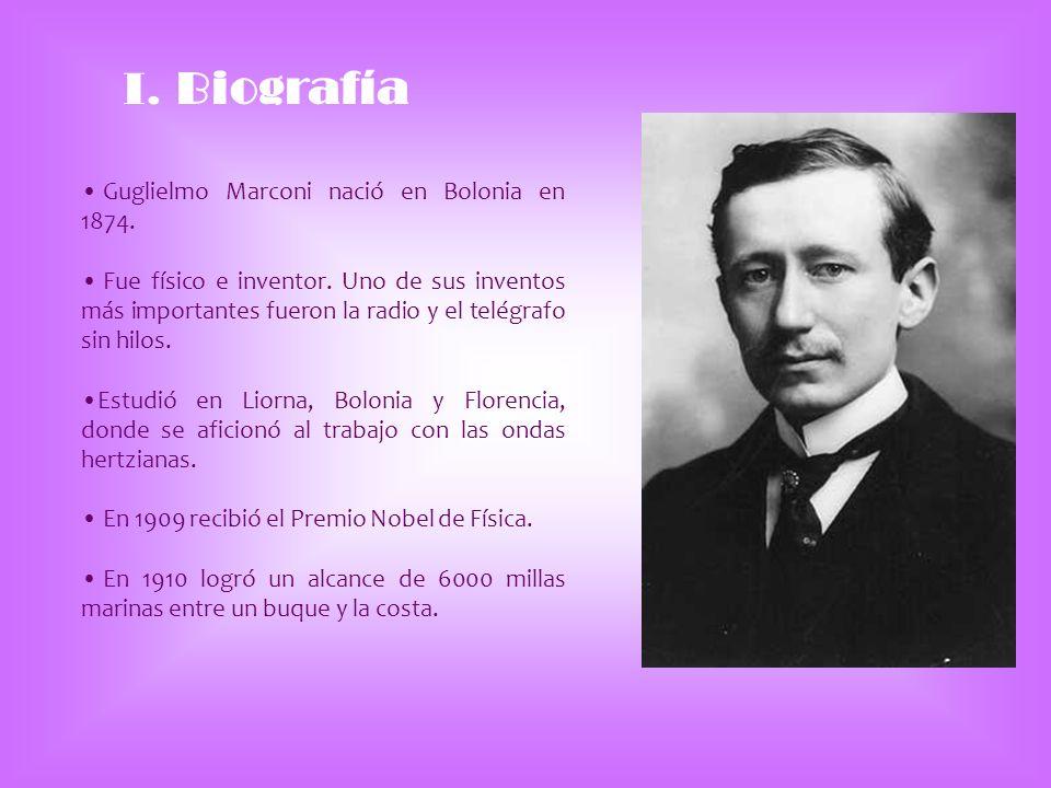 I. Biografía Guglielmo Marconi nació en Bolonia en 1874.