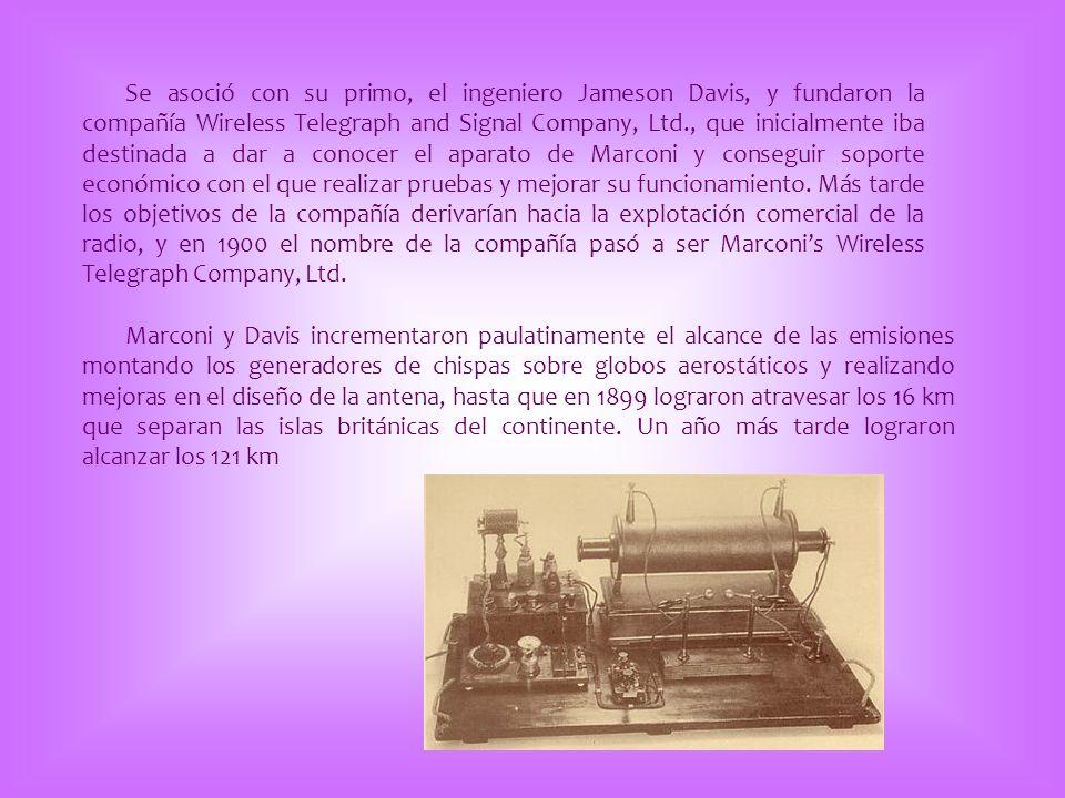 Se asoció con su primo, el ingeniero Jameson Davis, y fundaron la compañía Wireless Telegraph and Signal Company, Ltd., que inicialmente iba destinada a dar a conocer el aparato de Marconi y conseguir soporte económico con el que realizar pruebas y mejorar su funcionamiento. Más tarde los objetivos de la compañía derivarían hacia la explotación comercial de la radio, y en 1900 el nombre de la compañía pasó a ser Marconi's Wireless Telegraph Company, Ltd.