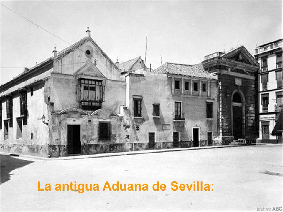 La antigua Aduana de Sevilla: