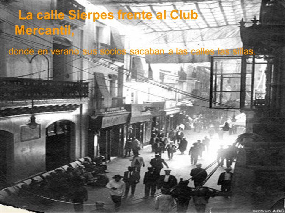 Mercantil, La calle Sierpes frente al Club Mercantil,