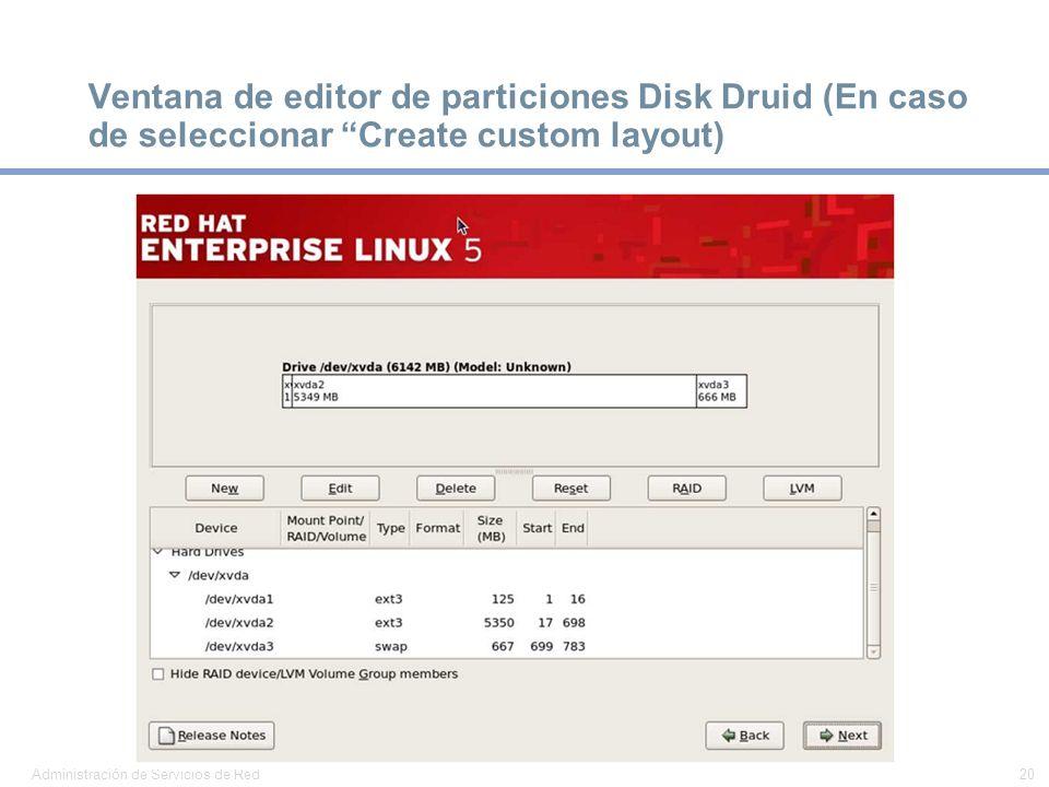 Ventana de editor de particiones Disk Druid (En caso de seleccionar Create custom layout)