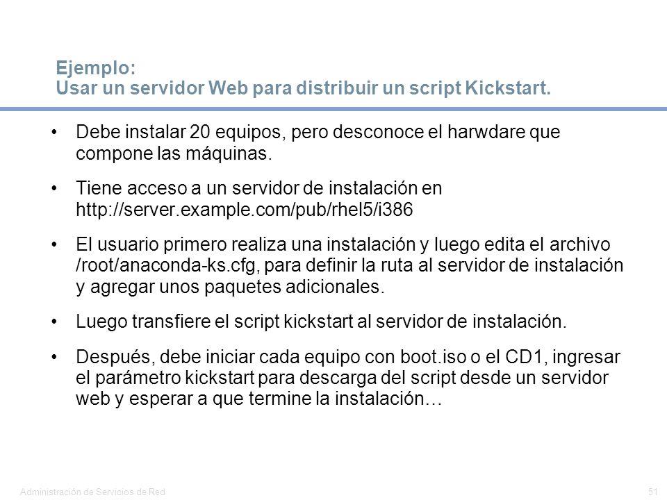 Ejemplo: Usar un servidor Web para distribuir un script Kickstart.