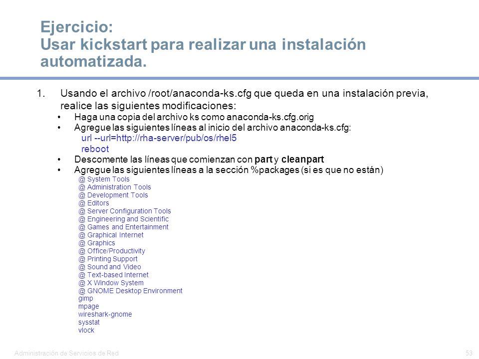 Ejercicio: Usar kickstart para realizar una instalación automatizada.