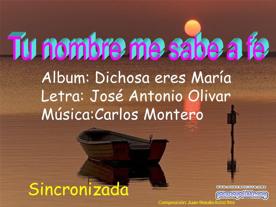 Sincronizada Album: Dichosa eres María Letra: José Antonio Olivar