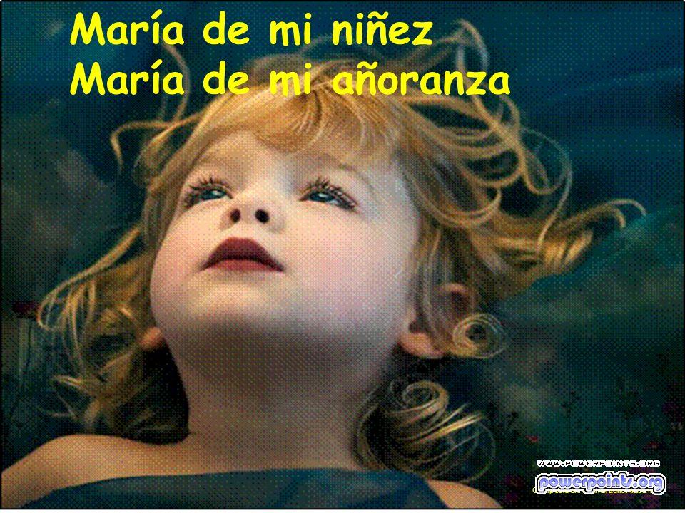 María de mi niñez María de mi añoranza