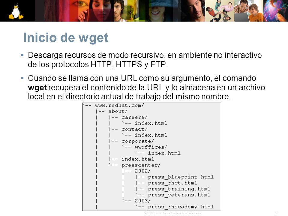 Inicio de wget Descarga recursos de modo recursivo, en ambiente no interactivo de los protocolos HTTP, HTTPS y FTP.