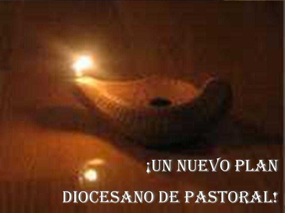 ¡UN NUEVO PLAN DIOCESANO DE PASTORAL!
