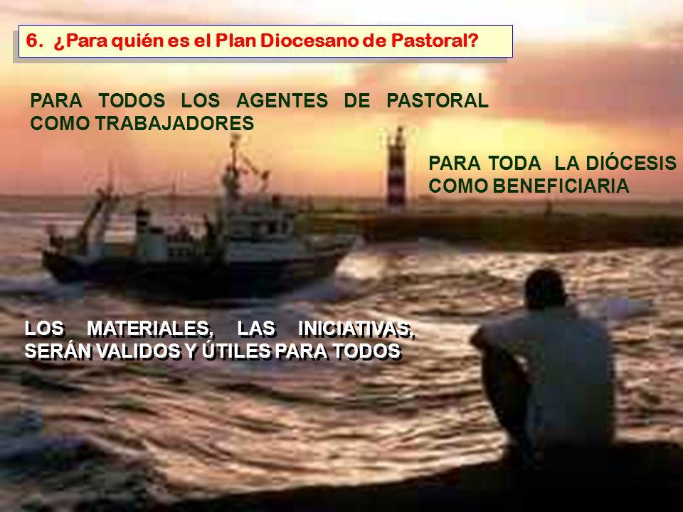6. ¿Para quién es el Plan Diocesano de Pastoral