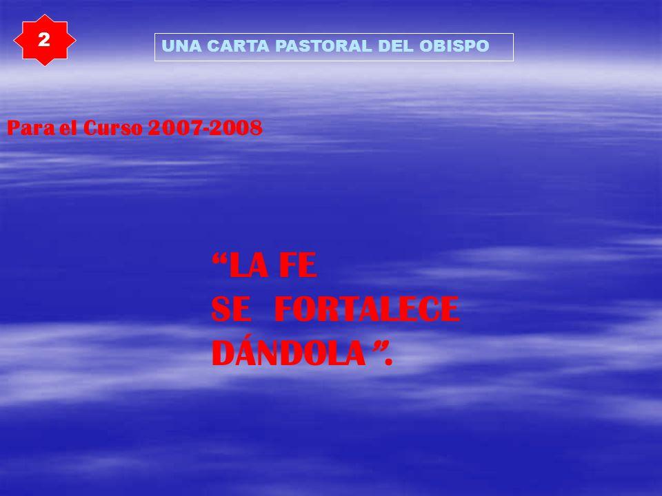 LA FE SE FORTALECE DÁNDOLA . Para el Curso 2007-2008 2