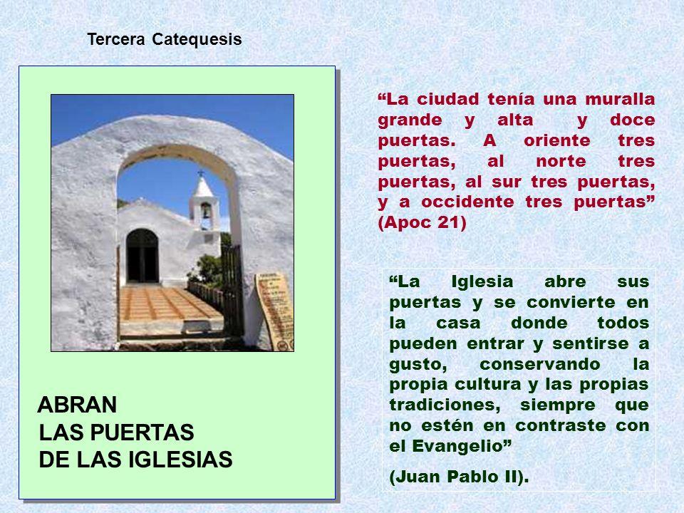 ABRAN LAS PUERTAS DE LAS IGLESIAS Tercera Catequesis