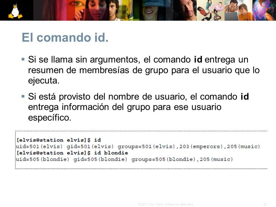 El comando id. Si se llama sin argumentos, el comando id entrega un resumen de membresías de grupo para el usuario que lo ejecuta.
