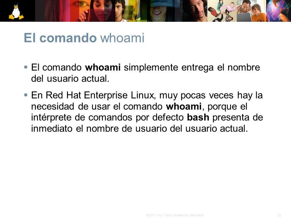 El comando whoami El comando whoami simplemente entrega el nombre del usuario actual.
