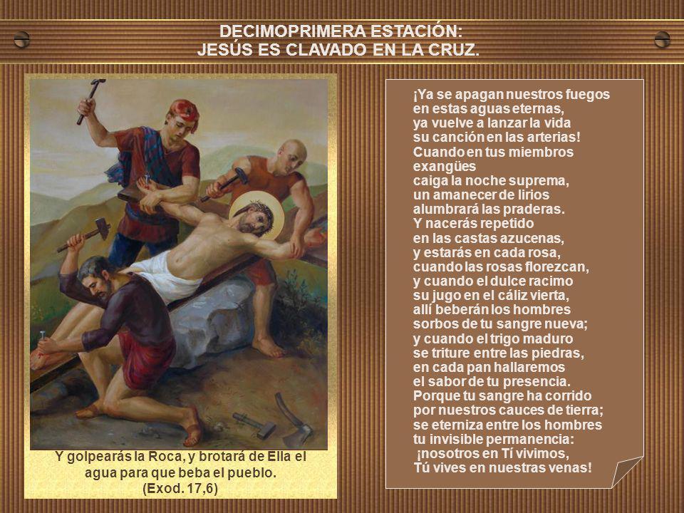 DECIMOPRIMERA ESTACIÓN: JESÚS ES CLAVADO EN LA CRUZ.