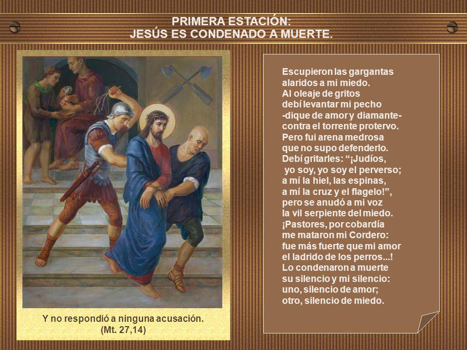 PRIMERA ESTACIÓN: JESÚS ES CONDENADO A MUERTE.