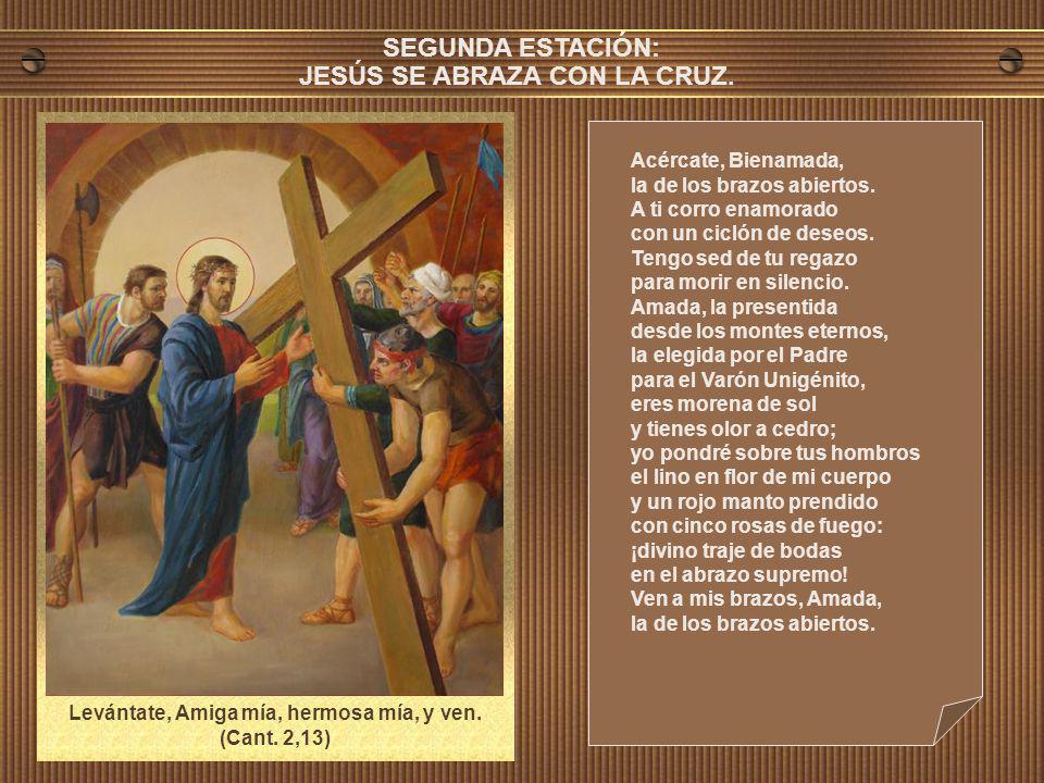 SEGUNDA ESTACIÓN: JESÚS SE ABRAZA CON LA CRUZ.