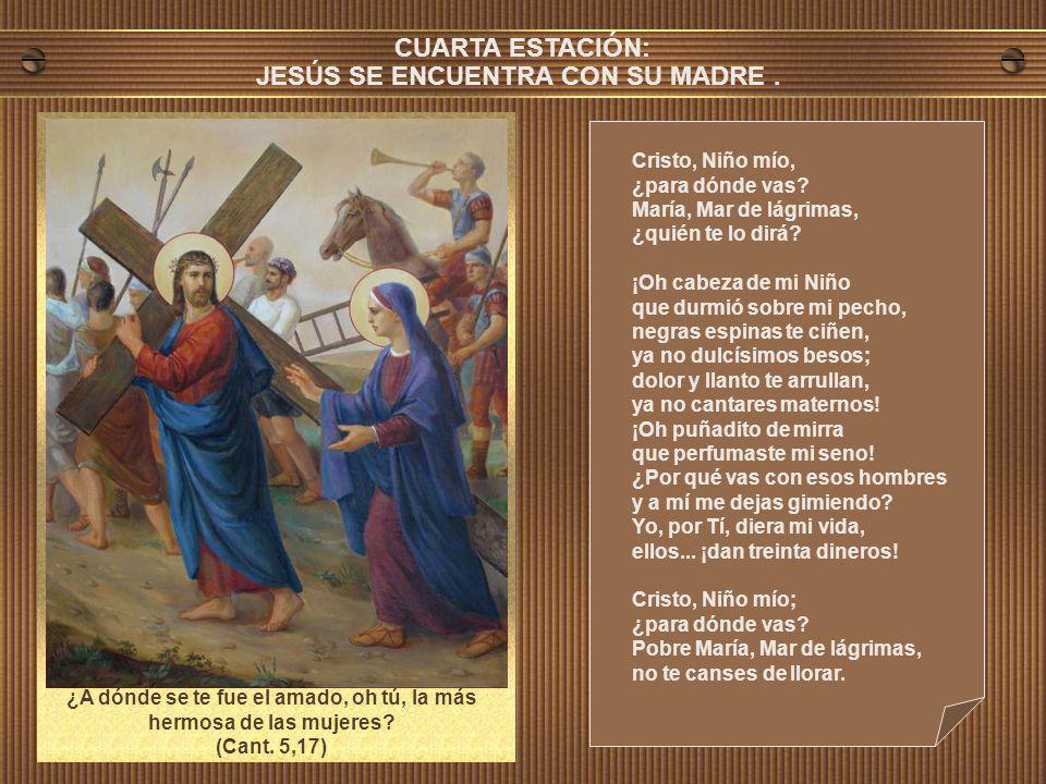 JESÚS SE ENCUENTRA CON SU MADRE .