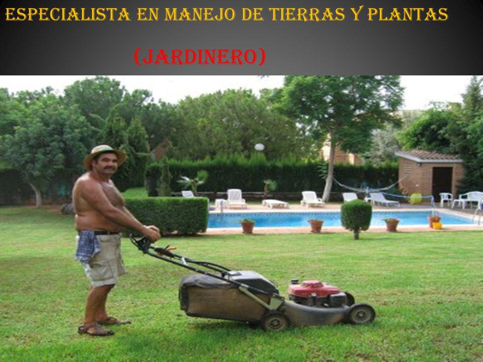 Especialista en Manejo de Tierras y Plantas
