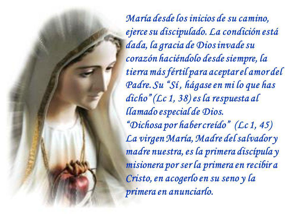 María desde los inicios de su camino, ejerce su discipulado