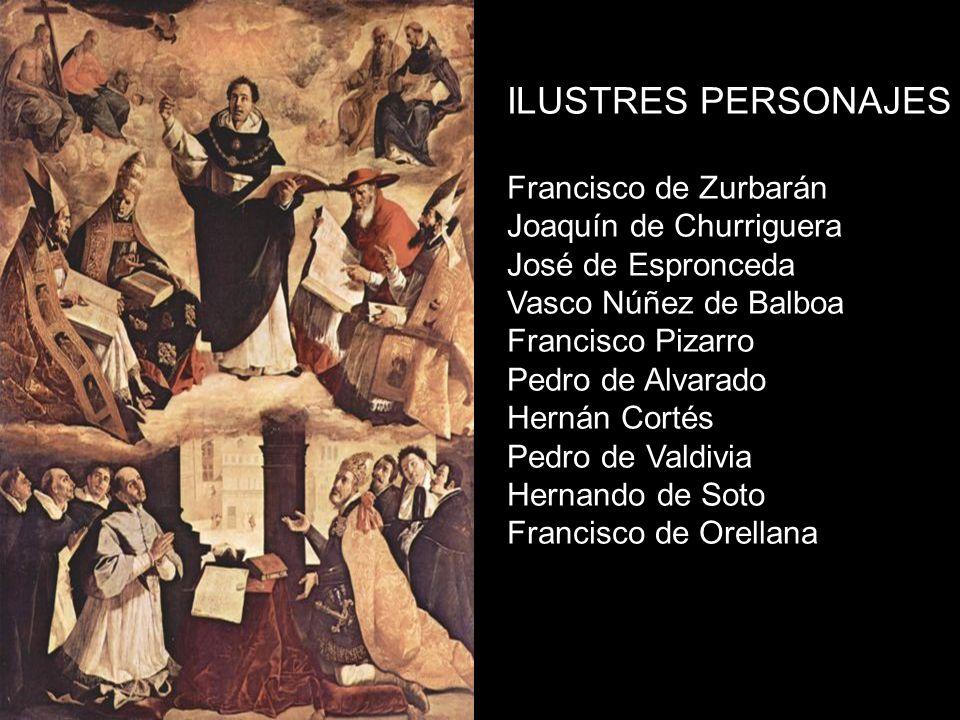 ILUSTRES PERSONAJES Francisco de Zurbarán Joaquín de Churriguera