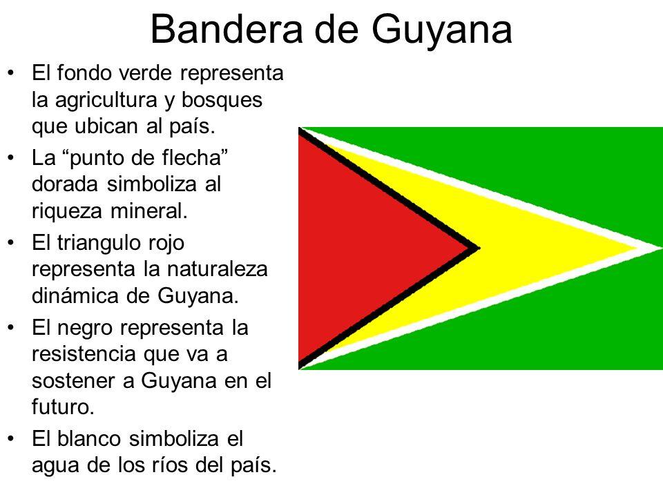 Bandera de Guyana El fondo verde representa la agricultura y bosques que ubican al país. La punto de flecha dorada simboliza al riqueza mineral.